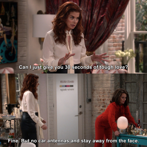 Will and Grace - Can I just give you a 30 seconds of tough love?