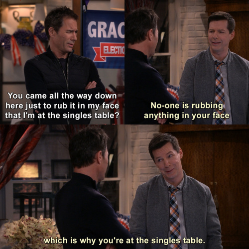 Will and Grace - So you came all the way down here just to rub it in my face