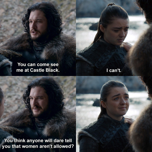 Game of Thrones - You can come see me at Castle Black.