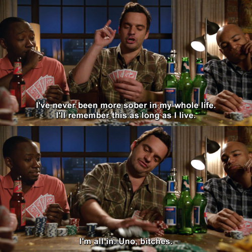 New Girl - I've never been more sober in my whole life