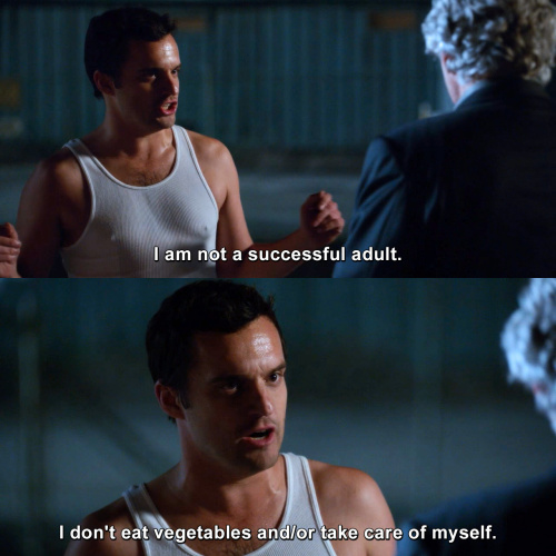New Girl - I am not a successful adult.