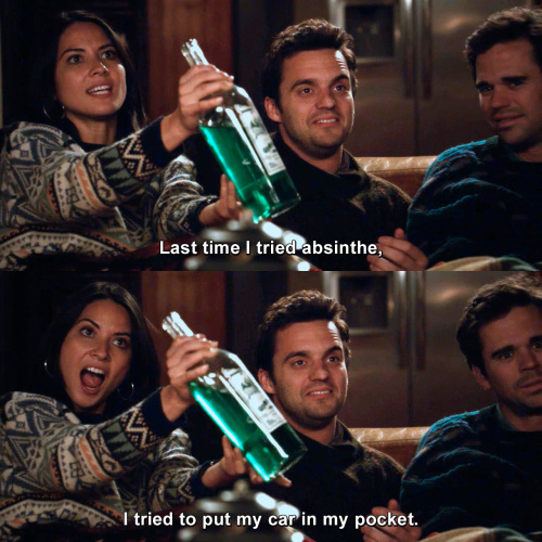 New Girl - Last time I tried absinthe