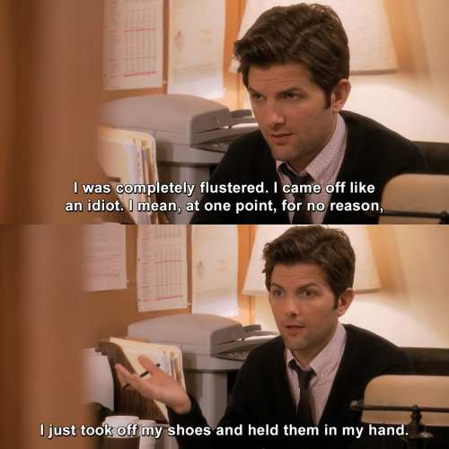 Parks and Recreation - I was completely flustered.