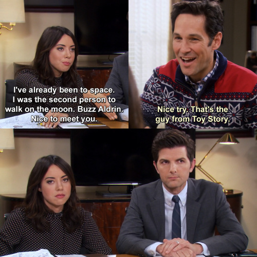 Parks and Recreation - I've already been to space.