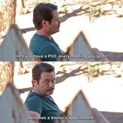 Parks and Recreation - Once you have a PhD