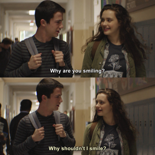 13 Reasons Why - Why are you smiling?