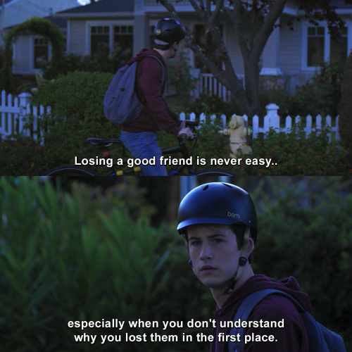 13 Reasons Why - Losing a good friend is never easy