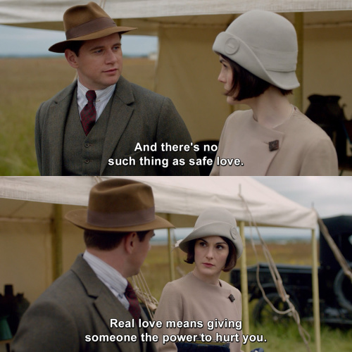 Downton Abbey - There's no such thing as safe love.