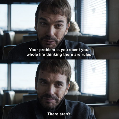 Fargo - Your problem is you spent your whole life thinking there are rules.