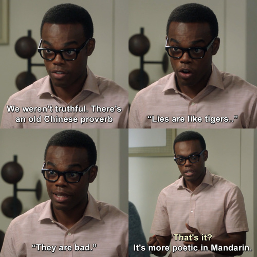 The Good Place - Lies are like tigers.