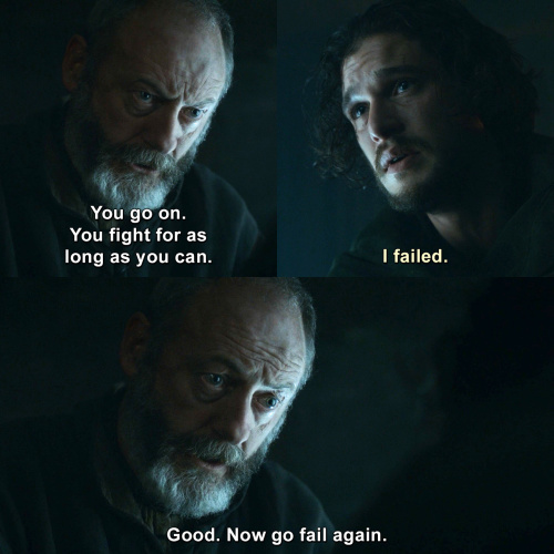 Game of Thrones - You fight for as long as you can.