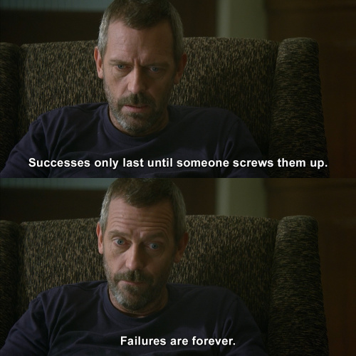 House MD - Successes only last until someone screws them up