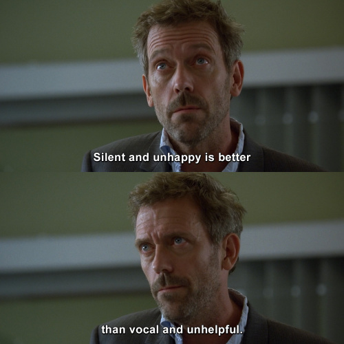 House MD - Silent and unhappy