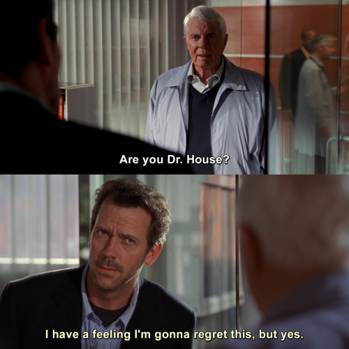 House MD - Are you Dr. House?