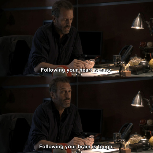 House MD - Following your heart is easy.