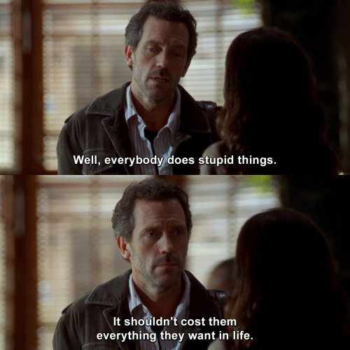 House MD - Everybody does stupid things