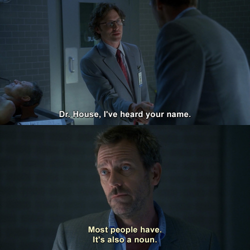 House MD - I've heard your name