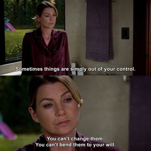Greys Anatomy - Sometimes things are simply out of your control.