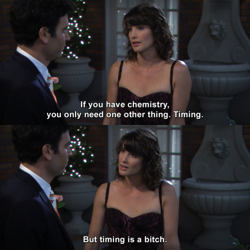 How I Met Your Mother - If you have chemistry, you only need one other thing.