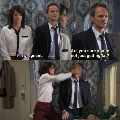 How I Met Your Mother - I'm pregnant.