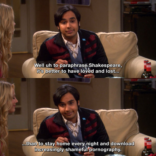 The Big Bang Theory - It's better to have loved and lost