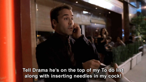 Entourage - Tell Drama he's on the top of my list of things to do