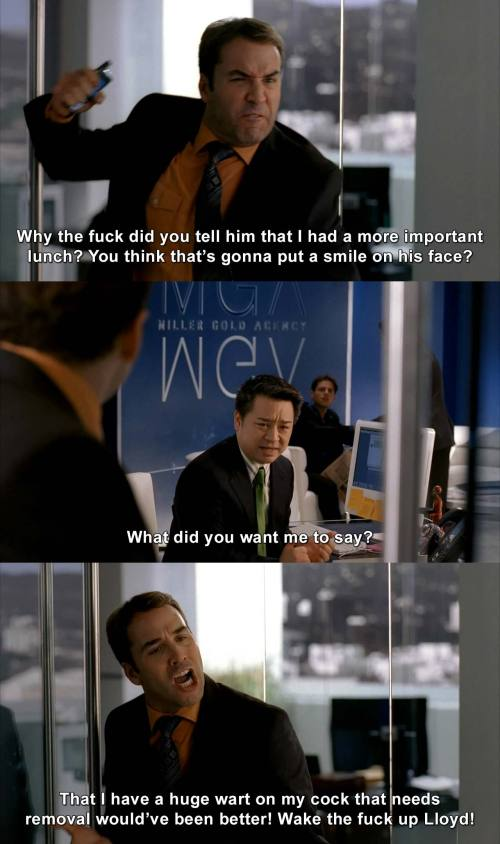 Entourage - Why the fuck did you just tell him that