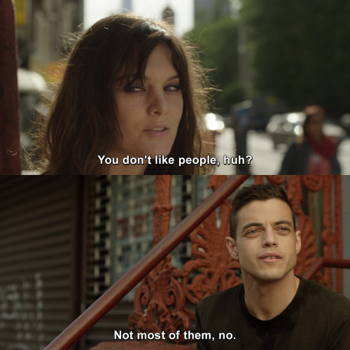 Mr Robot - You don't like people, huh?