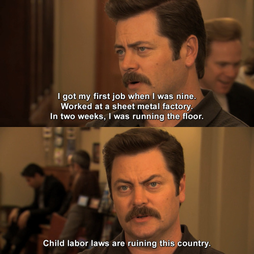 Parks and Recreation - I got my first job when I was nine