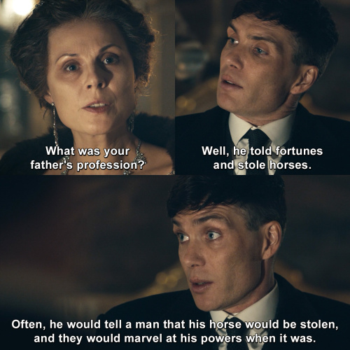 Peaky Blinders - What was your father's profession?