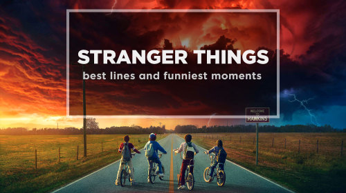 Top 10 Stranger Things Quotes