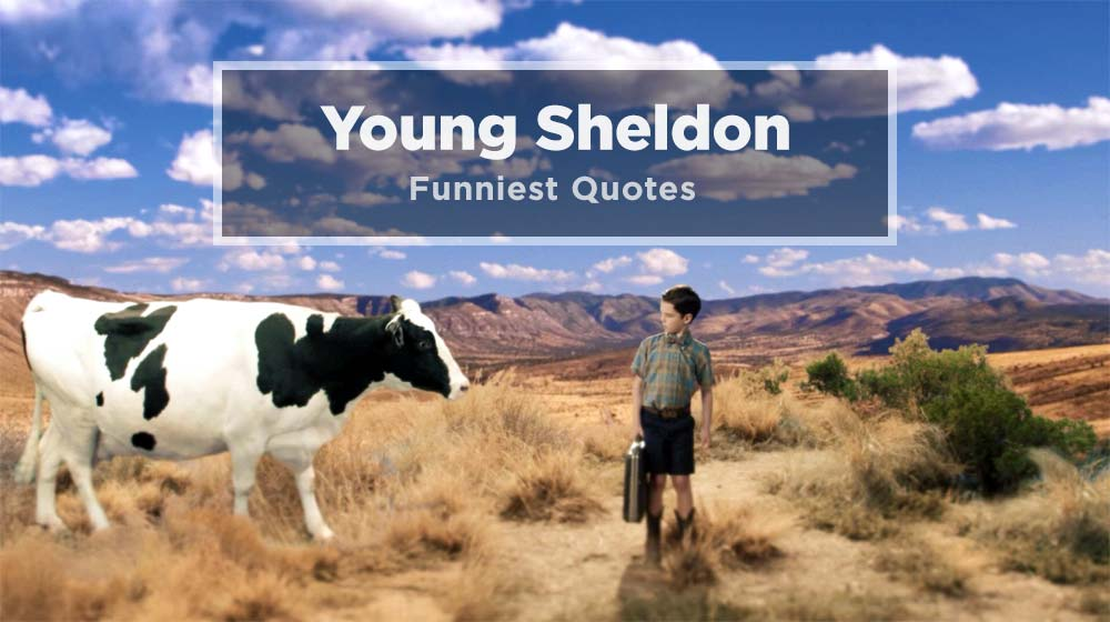 Top 10 Young Sheldon Quotes