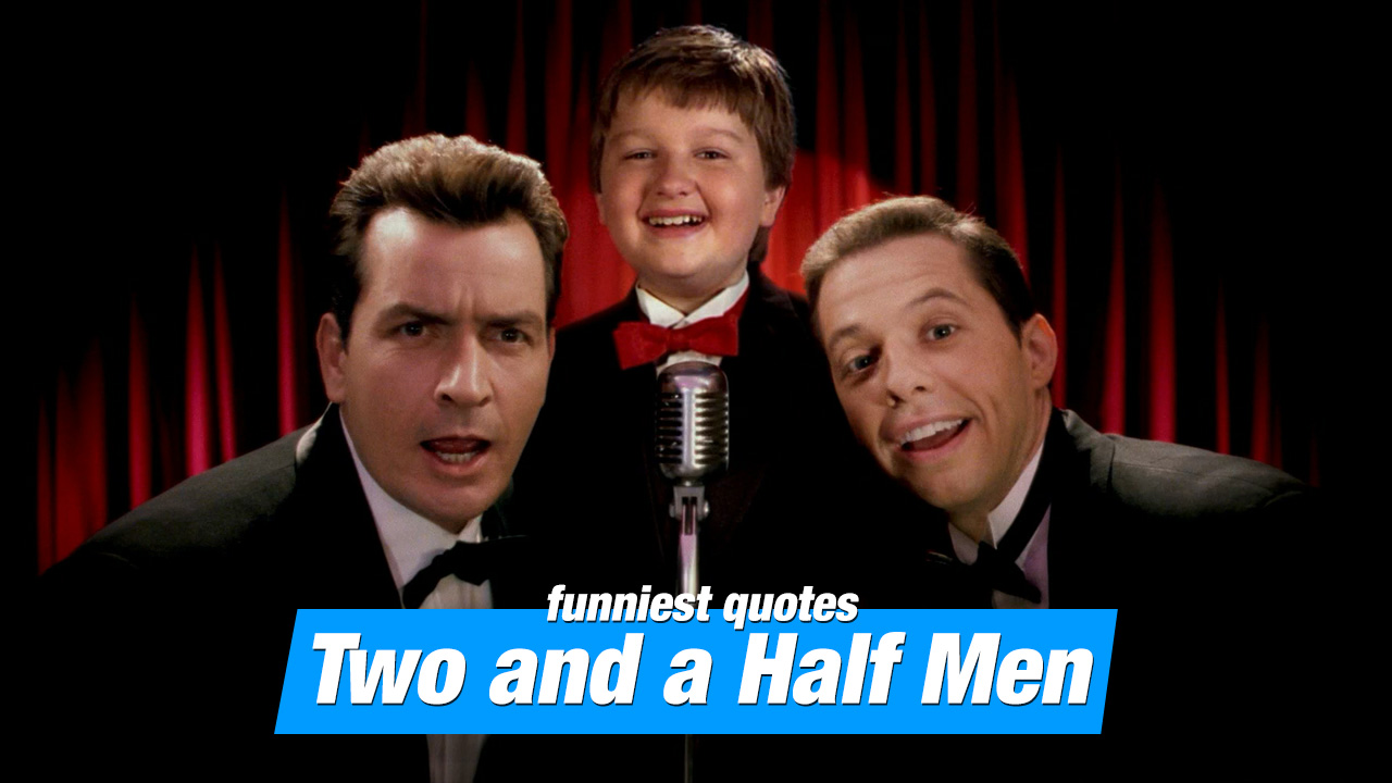 Funniest Two and a half Men Quotes