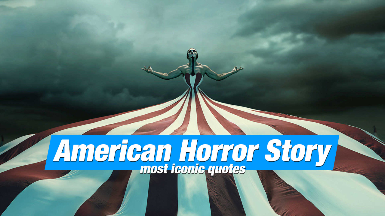 20 Most Iconic American Horror Story Quotes.