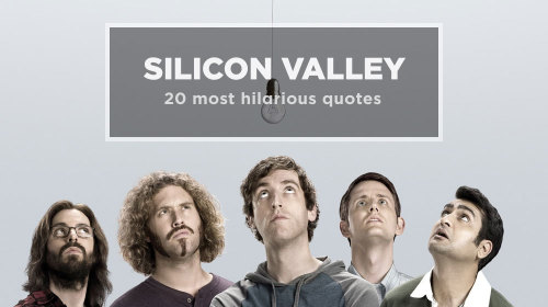 20 Hilarious Silicon Valley Quotes