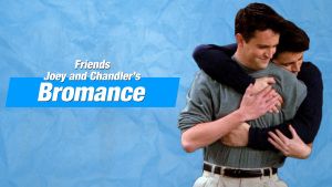 Joey and Chandler Best Bromance Moments