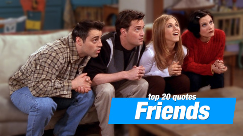 Top 20 Unforgettable Friends Quotes