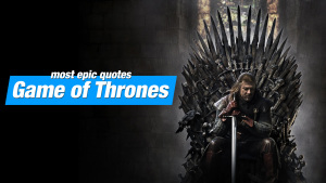 15 Of The Most Epic Games of Thrones Quotes