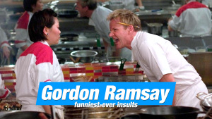 20 Of Gordon Ramsay's funniest-ever Insults and Quotes
