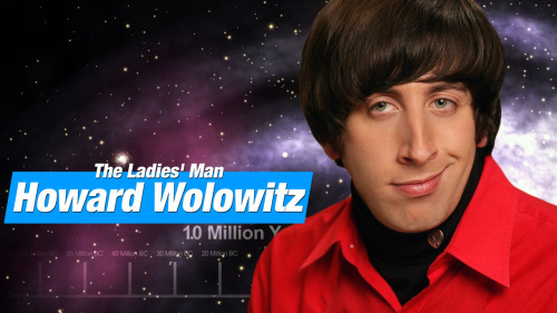 12 Times Howard Wolowitz showed us that he's a ladies' man